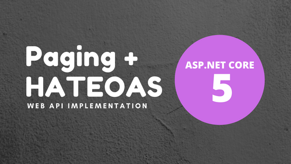 ASP.NET CORE 5: Implement Web API Pagination with HATEOAS Links