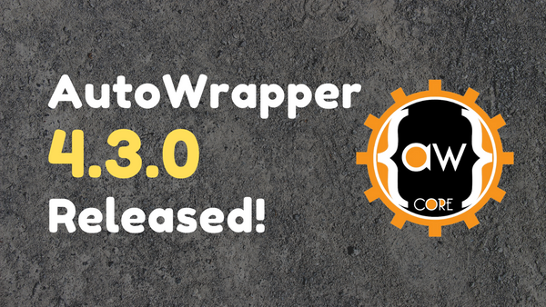 AutoWrapper 4.3.0 Released!