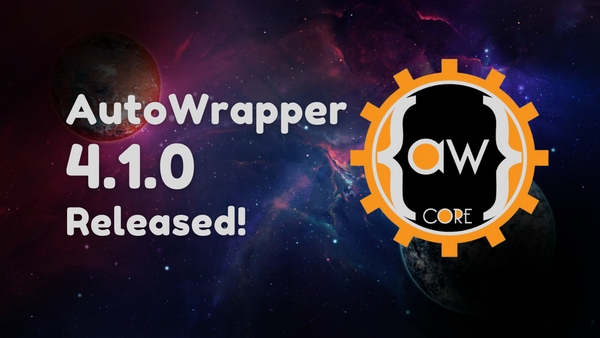 AutoWrapper 4.1.0 Released!