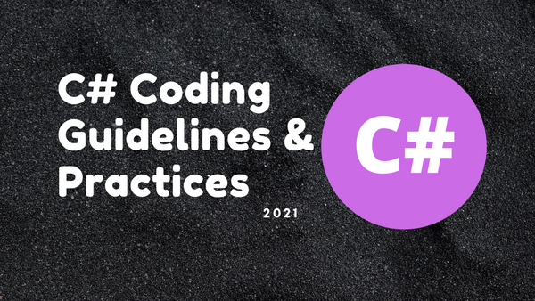 C# Coding Guidelines and Practices - 2021
